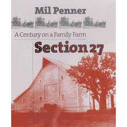 Section 27 - A Century on a Family Farm